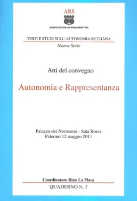 Atti del convegno 'Autonomia e rappresentanza'