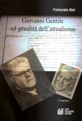 Giovanni Gentile ed attualità dell'attualismo