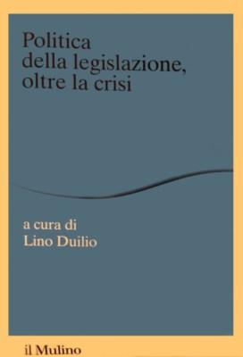 Politica della legislazione, oltre la crisi