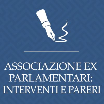 Associazione ex parlamentari: interventi e pareri